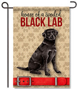 Spoiled Black Lab Garden Flag
