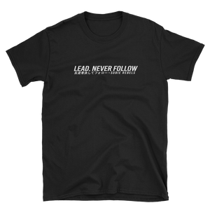 Lead. Never Follow T-Shirt