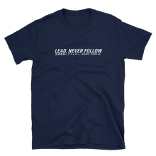 Load image into Gallery viewer, Lead. Never Follow T-Shirt