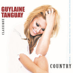 CD Album « Classique Country » Guylaine Tanguay