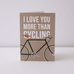 I Love You More Than Cycling