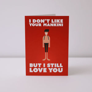Cyclists Valentines Card – I Don't Like Your Mankini – English Cyclist