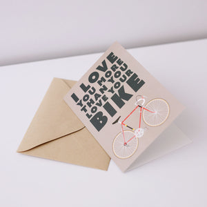 I Love You More Than You Love Your Bike Greeting Card – Gifts for Cyclists by the English Cyclist