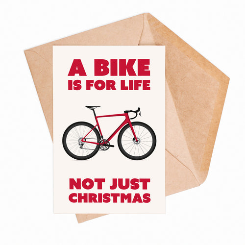 A Bike Is For Life Not Just Christmas Greeting Card – Gifts for Cyclists by the English Cyclist