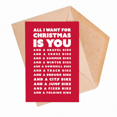 All I Want for Christmas Is You (and more bikes) Greeting Card – Gifts for Cyclists by the English Cyclist
