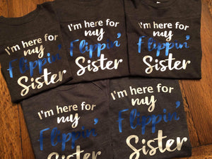 Michigan Elite Gymnastics Academy - I'm Here for my Flippin' Sister T-Shirt