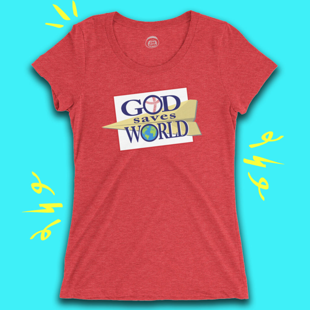 God Saves World Ladies Tee