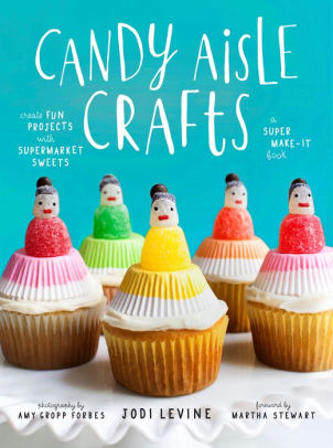Candy Aisle Crafts Book - theobservatory.shop Jodi Levine - manos