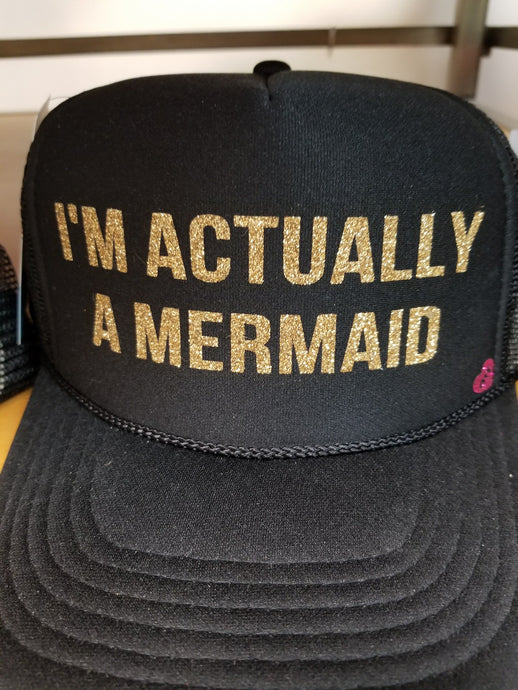 I'm Actually a Mermaid Trucker Hat