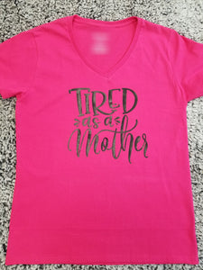 T-Shirt Tired as a Mother