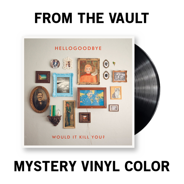 Would it Kill You? Vinyl