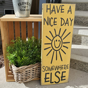 Mini Snarky Porch Sign - Have a nice day Somewhere else