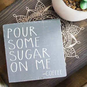 5x5 Shelfie - Pour some sugar on me - Coffee