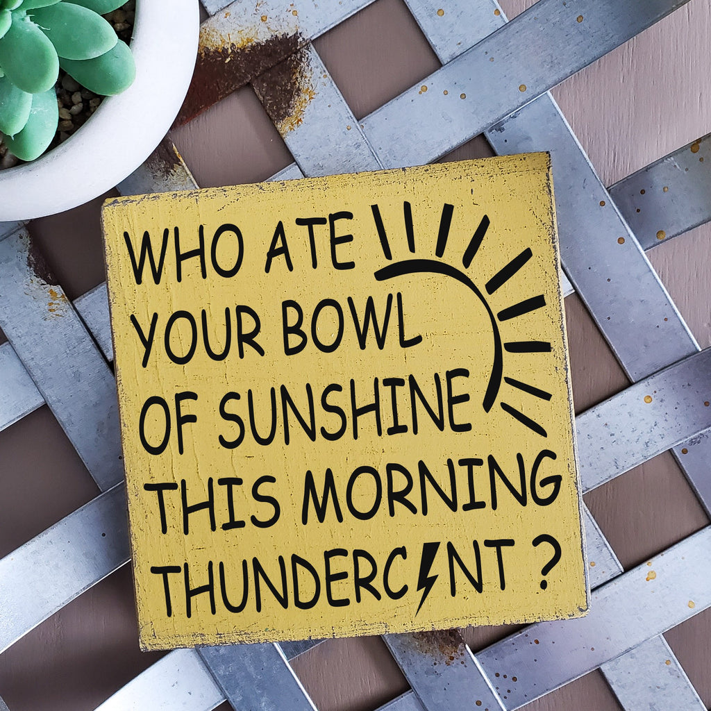 Who ate your bowl of sunshine