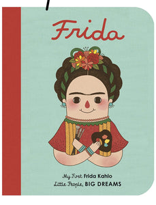 Little People Big Dreams Board Book | My First Frida Kahlo