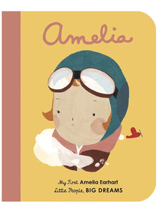 Little People Big Dreams Board Book | My First Amelia Earhart