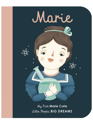 Little People Big Dreams Board Book | My First Marie Curie