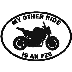 MY OTHER RIDE IS CAR STICKER DECAL MOTORBIKE YAMAHA FZ6