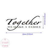 Together We Make A Family quotes Wall Stickers Decal Vinyl Art