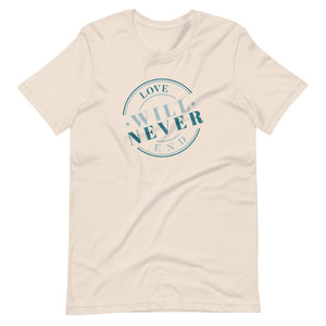 LOVE WILL NEVER END - UNISEX TEE