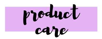 Product Care - The Blank Canvas Company Frequently Asked Questions (FAQs)