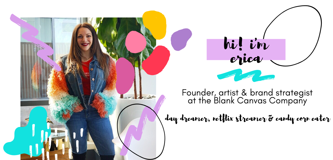 Meet The Maker - Hi, I'm Erica - Founder, Artist and Brand Strategist at The Blank Canvas Co.