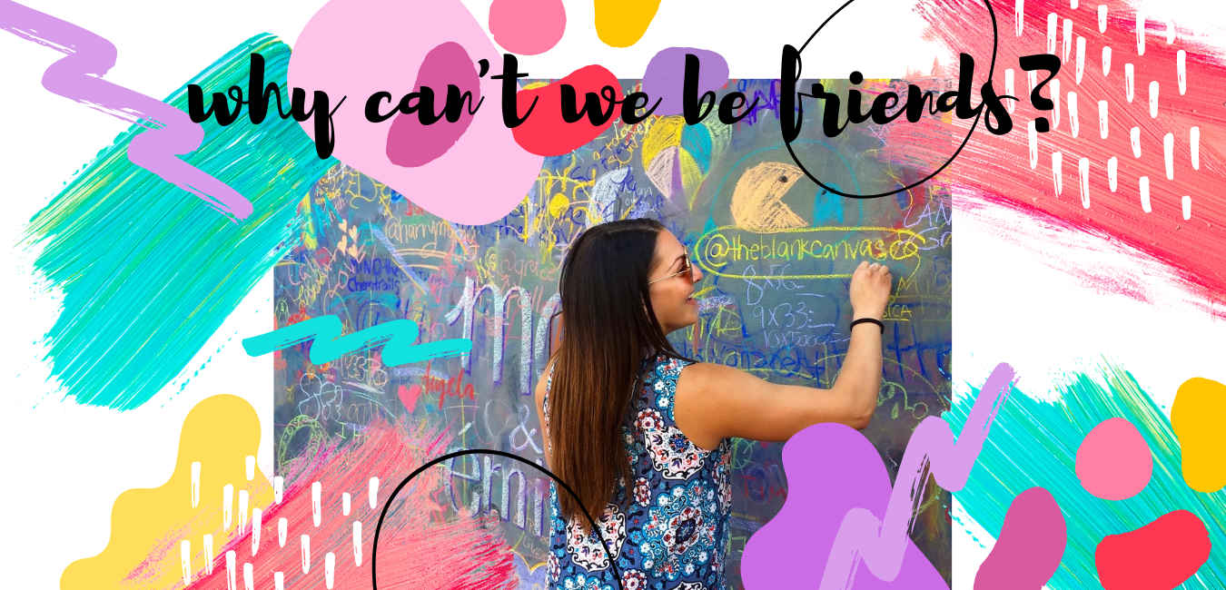 Why Can't We Be Friends - The Blank Canvas Company Contact Me Banner