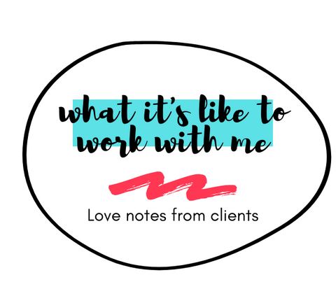 Work With Me_Love Notes From Clients - Testimonials - About Me - Let's Collaborate - Contact Me