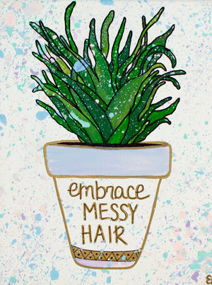 "The ""Embrace Messy Hair"" art print gives you something to smile about every time you wake up and walk in your bathroom. It's a reminder to be you - messiness and all. This print is available in 8""x10"" and 11""x14""."