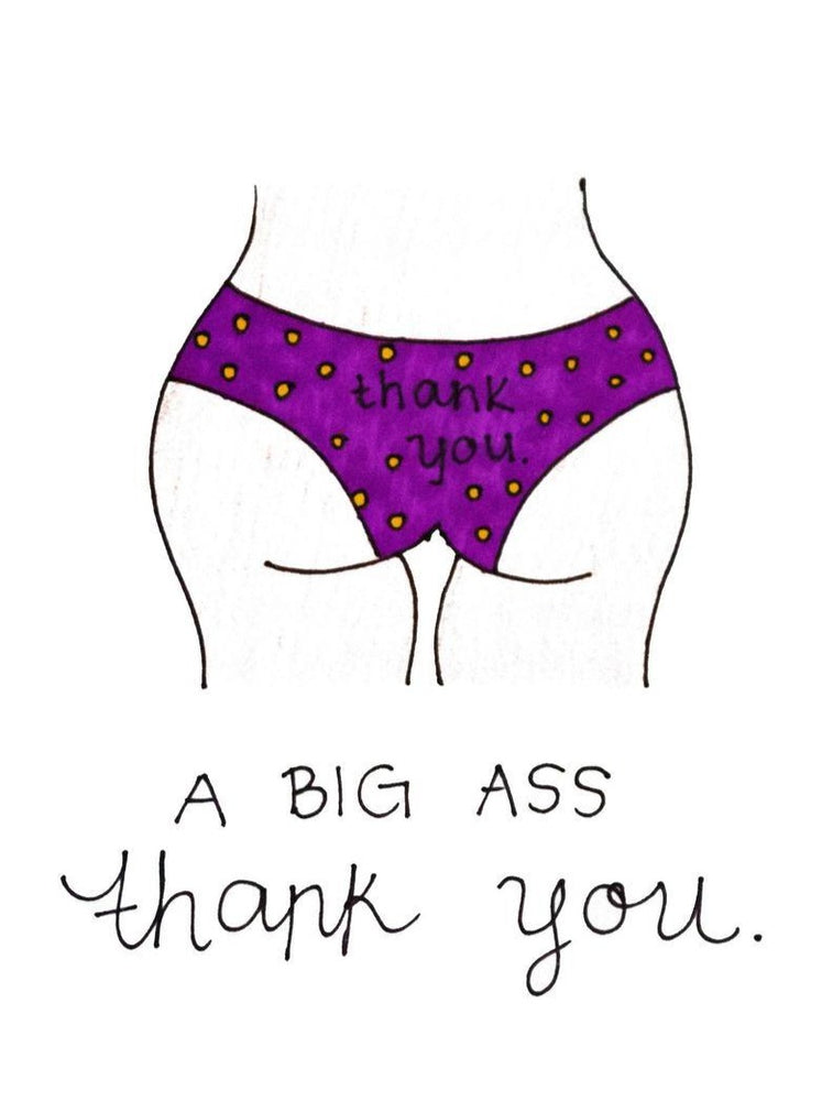 "My ""Big Ass Thank You"" card is a punny handmade + hand-illustrated design meant to bring a smile to your boss babe's face. This is a handmade greeting card with a picture of a butt that says ""A big ass thank you. You're a pretty kick ass friend."""