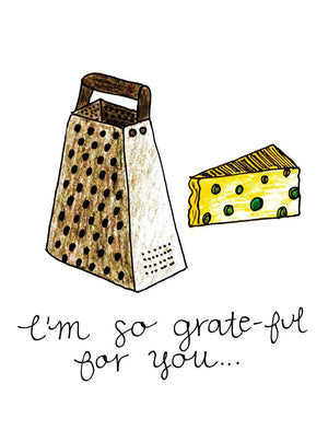 "My ""Grateful For You"" greeting card is a punny handmade + hand-illustrated design meant to bring a smile to your recipient's face. This illustration shows a cheese grater and swiss cheese."