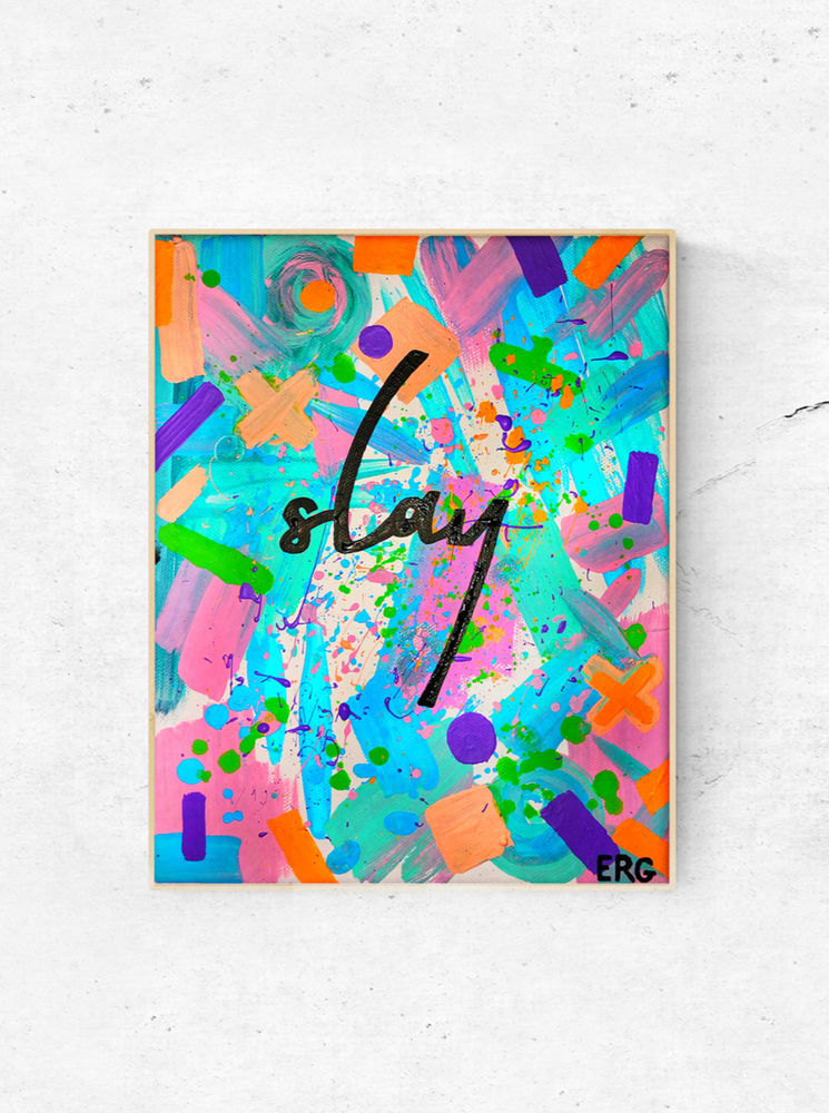 "My ""Slay"" 8""x10"" original canvas is your daily reminder that you're a fucking badass. No matter what obstacles are in put in front of you, know that you'll crush through it because you're worth it. Slay that day, girl!"