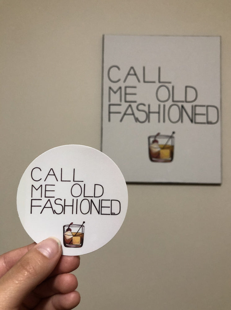 Call Me Old Fashioned Sticker