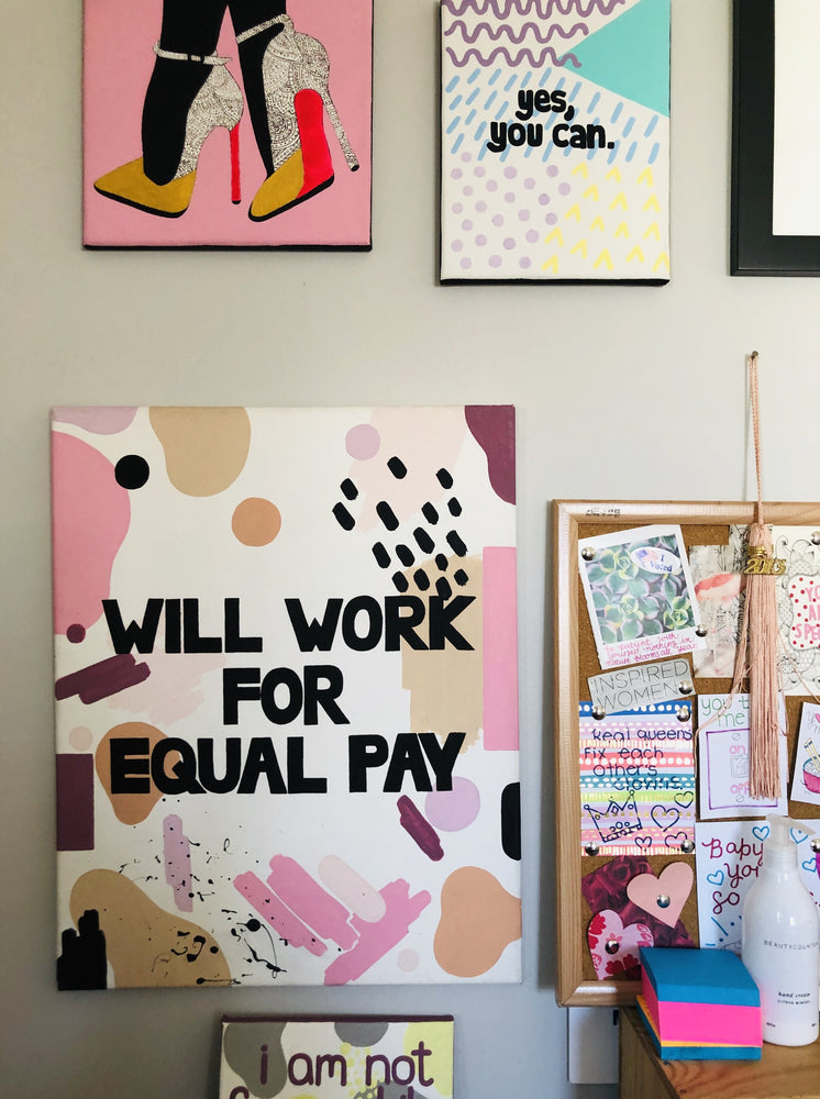 "The ""Will Work For Equal Pay"" 16""x20"" original canvas is a statement piece around equal rights in the workplace for women. It is a proven fact that women are paid significantly less than men for the same responsibilities. The facts speak for themselves. Let's close the gender pay gap together!"