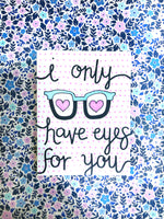 I Only Have Eyes For You Valentine's Day Card