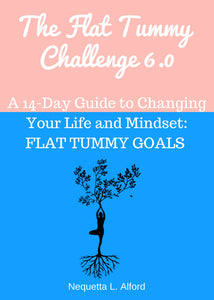 The Flat Tummy Challenge 6.0