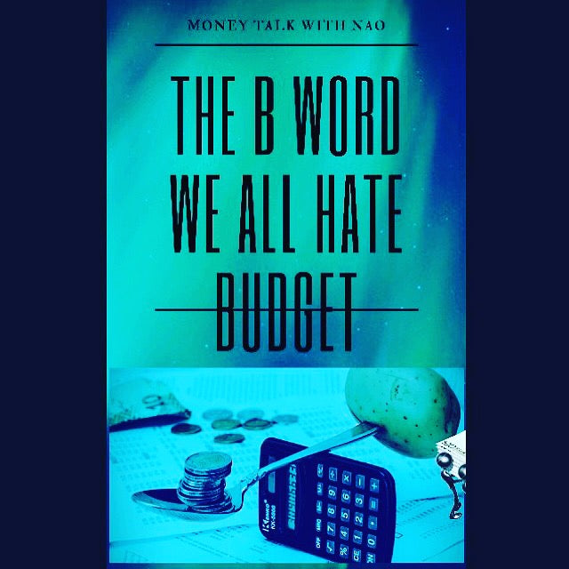 The B Word We All Hate: Budget