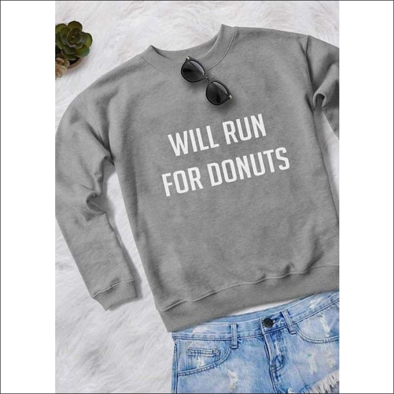 Will Run For Donuts Women Printed Sweat Shirt - Womens Clothing
