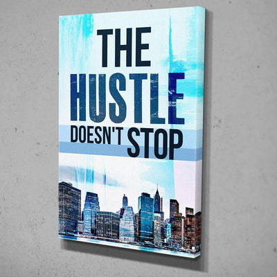 Hustle Doesn't Stop Canvas