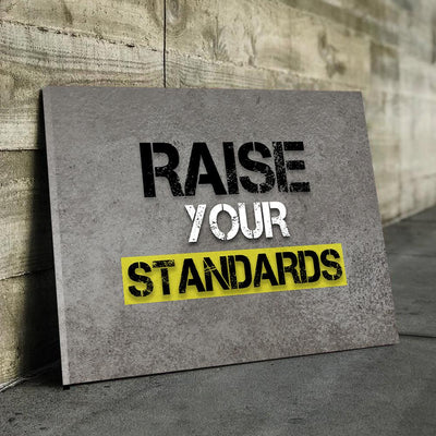 Raise Your Standards Canvas