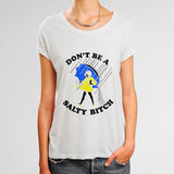 Dont Be A Salty Bitch Woman's T-Shirt | Leaftunes
