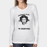 A Womans Place Is In The Resistance Princess Leia Woman's Long Sleeve | Leaftunes