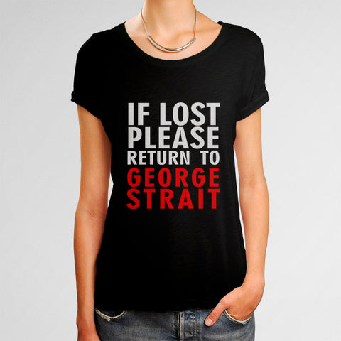 George Strait If Lost Please Return To George Strait Woman's T-Shirt | Leaftunes