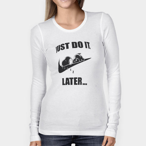 Just Do It Later Snoopy Woman's Long Sleeve | Leaftunes