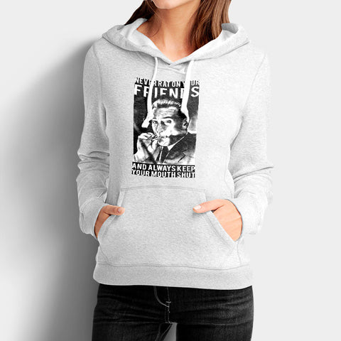 Never Rat on Your Friends and Always Keep Your Mouth Shut Woman's Hoodies | Leaftunes
