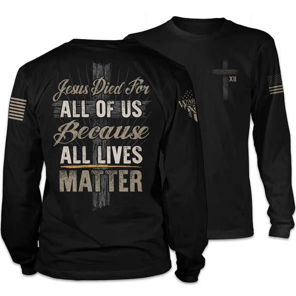All Lives Matter - Long Sleeve