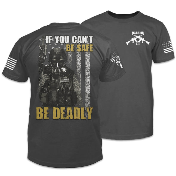 Be Deadly Shirt