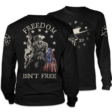 Freedom Isn't Free Long Sleeve