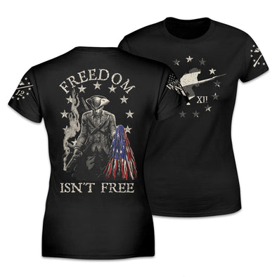 Freedom Isn't Free Women's Shirt