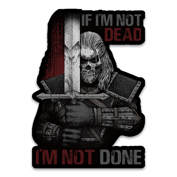 Not Dead Yet Decal